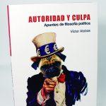 """Presentación de """"Autoridad y culpa"""", ensayo de Víctor Atobas"""